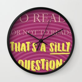 Silly question Wall Clock