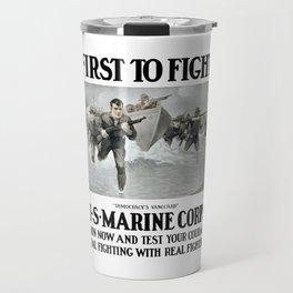 First To Fight -- US Marine Corps Travel Mug