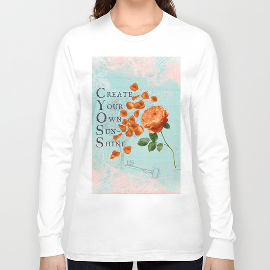 Sunshine- Quote with Rose Flower- Floral Collage and Wisdom on turquoise background Long Sleeve T-shirt