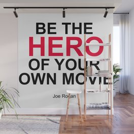 """Be the Hero of your own movie"" Joe Rogan Wall Mural"