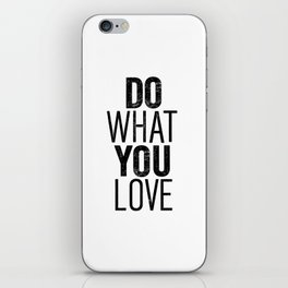 Do What You Love black and white typography poster black-white design bedroom wall art home decor iPhone Skin