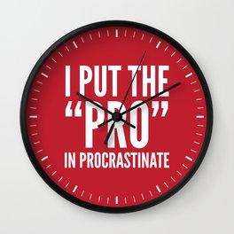 I PUT THE PRO IN PROCRASTINATE (Crimson) Wall Clock