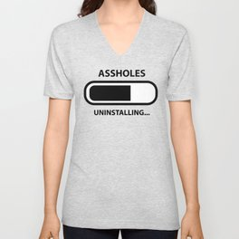 Assholes Uninstalling Unisex V-Neck