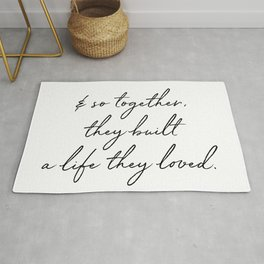 & so together, they built a life they loved. Rug