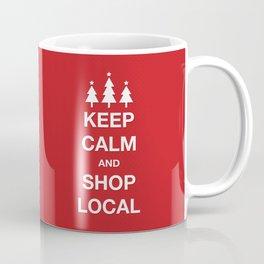 KEEP CALM SHOP LOCAL Coffee Mug