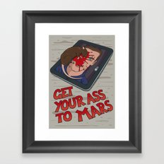 Get Your Ass to Mars Framed Art Print