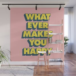Whatever Makes You Happy Wall Mural