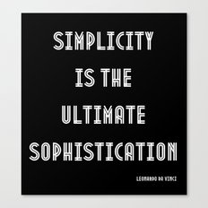 Simplicity is the ultimate sophistication-Leonardo da Vinci quote Canvas Print