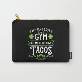 My Head Says Gym But My Heart Says Tacos (Typography) Carry-All Pouch