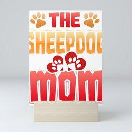 Dog Lover Sheepdog Mom Dog Mom Mini Art Print