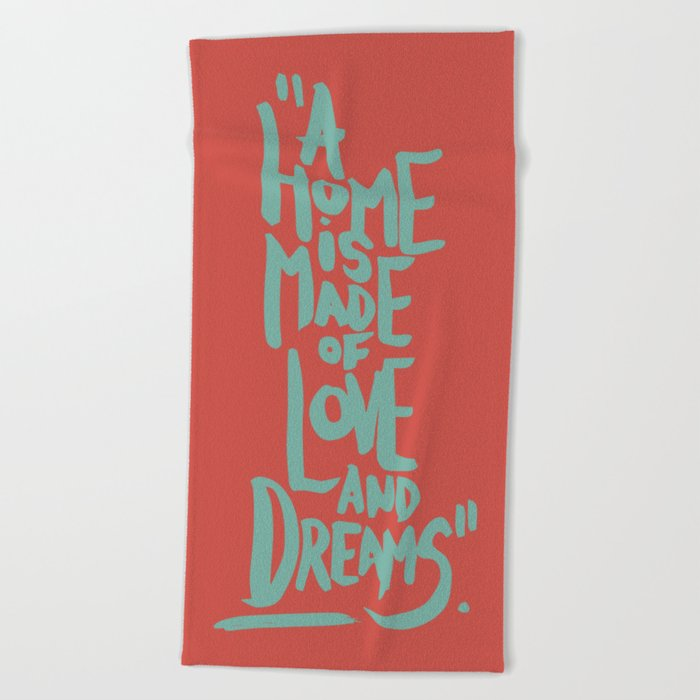 Motivation Quote - Illustration - Home - Dreams - Inspiration - life - happiness - love Beach Towel