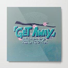 Get Away! Metal Print