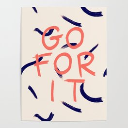 GO FOR IT #society6 #motivational Poster