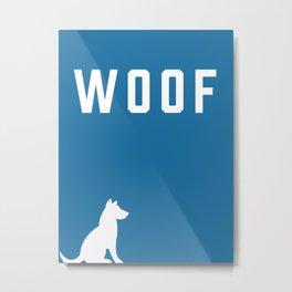Woof Metal Print