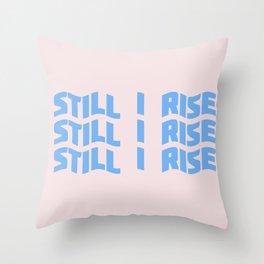 still I rise XI Throw Pillow