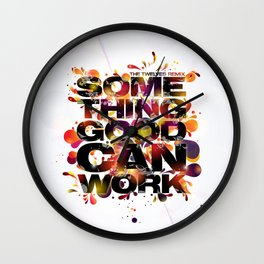Something Good Can Work Wall Clock