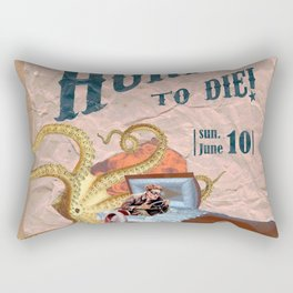 Hurry to die! Rectangular Pillow