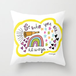 Be WHO you ARE. Throw Pillow