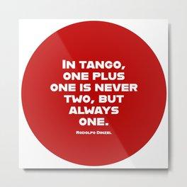 In Tango One Plus One is Always One Metal Print