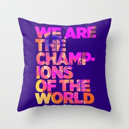 We are the champions of the world Throw Pillow