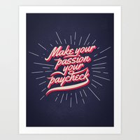 Make Your Passion Your Paycheck Art Print
