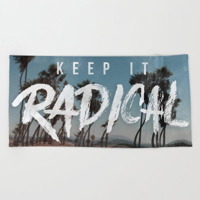 Keep it Radical Beach Towel