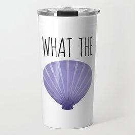 What The Shell Travel Mug