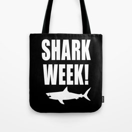 Shark Week, white text on black Tote Bag