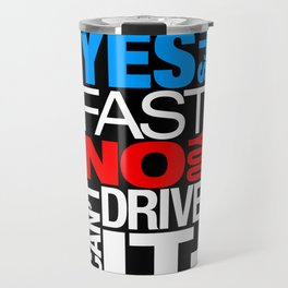 Yes it's fast No you can't drive it v1 HQvector Travel Mug