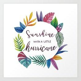 Sunshine with a little hurricane Art Print