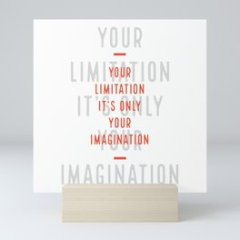 Imagination is your only limitation Mini Art Print