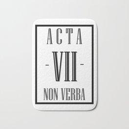 Acta, Non Verba. /// Bath Mat