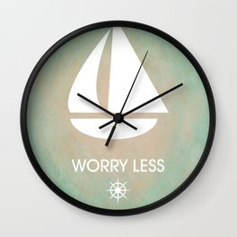 Worry Less Sail More Wall Clock