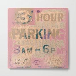 3 Hour parking Metal Print