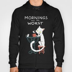 Mornings are the worst Hoody