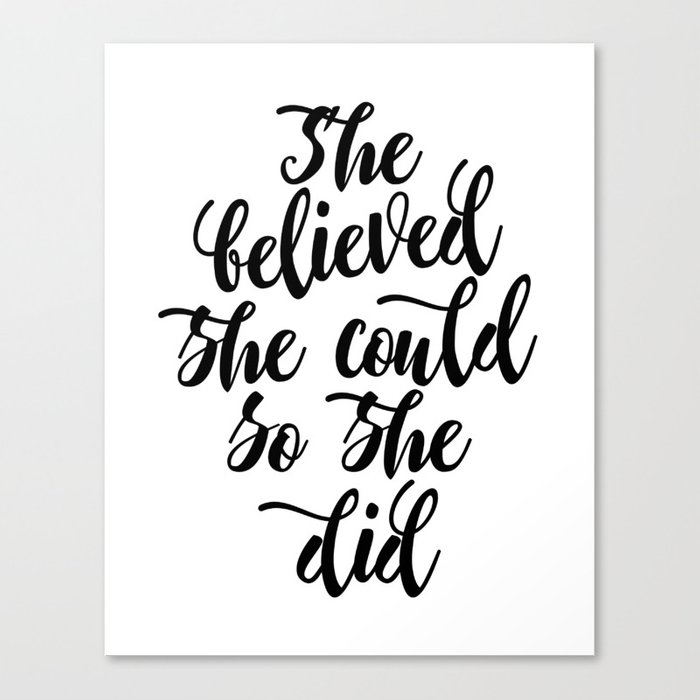 She Believed Could So Did Black White Modern Calligraphy Canvas Print