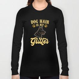 Dog Hair Is My Glitter Long Sleeve T-shirt