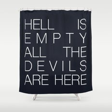 Hell is Empty Shower Curtain