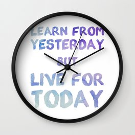 Learn From Yesterday Wall Clock