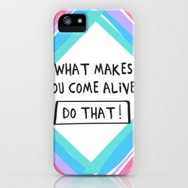 Come Alive! Positive Type iPhone Case