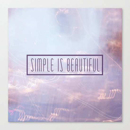Simple Is Beautiful Canvas Print