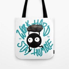 SOOT SPRITE - Work Hard, Stay Humble Tote Bag