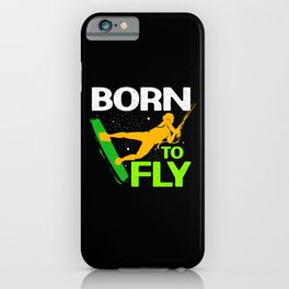 Kiteboarding Born Fly Kiteboarder Kiteboard Surf iPhone Case