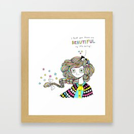 I think your dreams are BEAUTIFUL Framed Art Print
