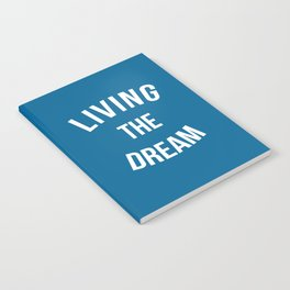 Living The Dream Quote Notebook