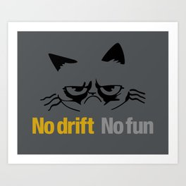 No drift No fun v1 HQvector Art Print