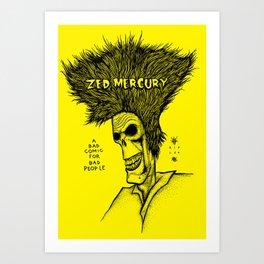 Zed Mercury Cramps tribute Art Print