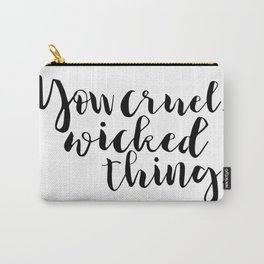 You cruel wicked thing. - Rhysand Carry-All Pouch