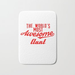 World's most awesome aunt best aunt gift Bath Mat