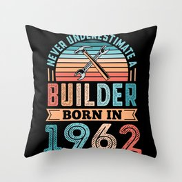 Builder born in 1962 60th Birthday Gift Building Throw Pillow